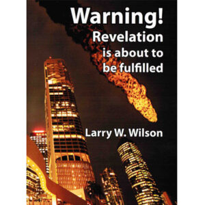 WARNING! Revelation Is About to be Fulfilled - Free Book Offer